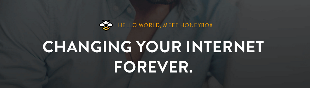 Honeybox: Changing Your Internet Forever